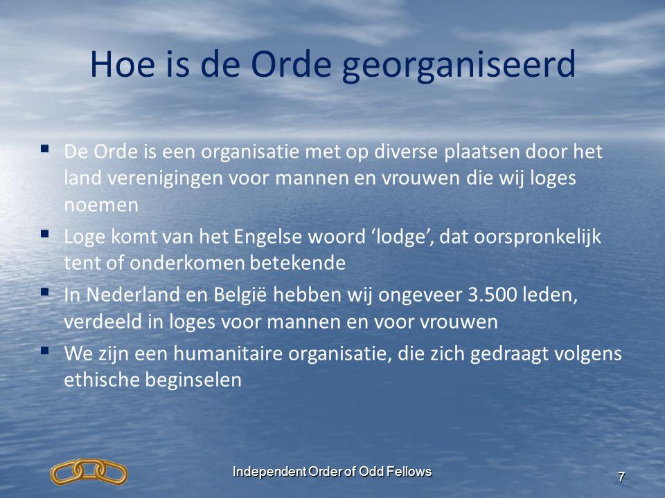 Independent Order of Odd Fellows 7 Hoe is de Orde georganiseerd  De Orde is een organisatie met op diverse plaatsen door het land verenigingen voor m