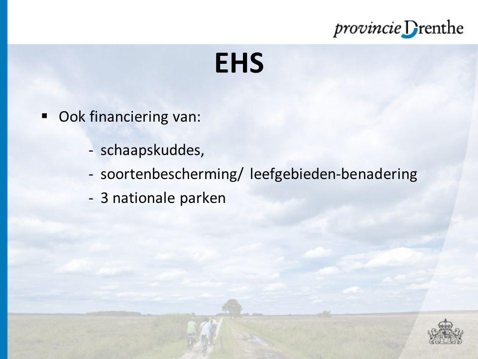 EHS  Ook financiering van: -schaapskuddes, -soortenbescherming/ leefgebieden-benadering -3 nationale parken