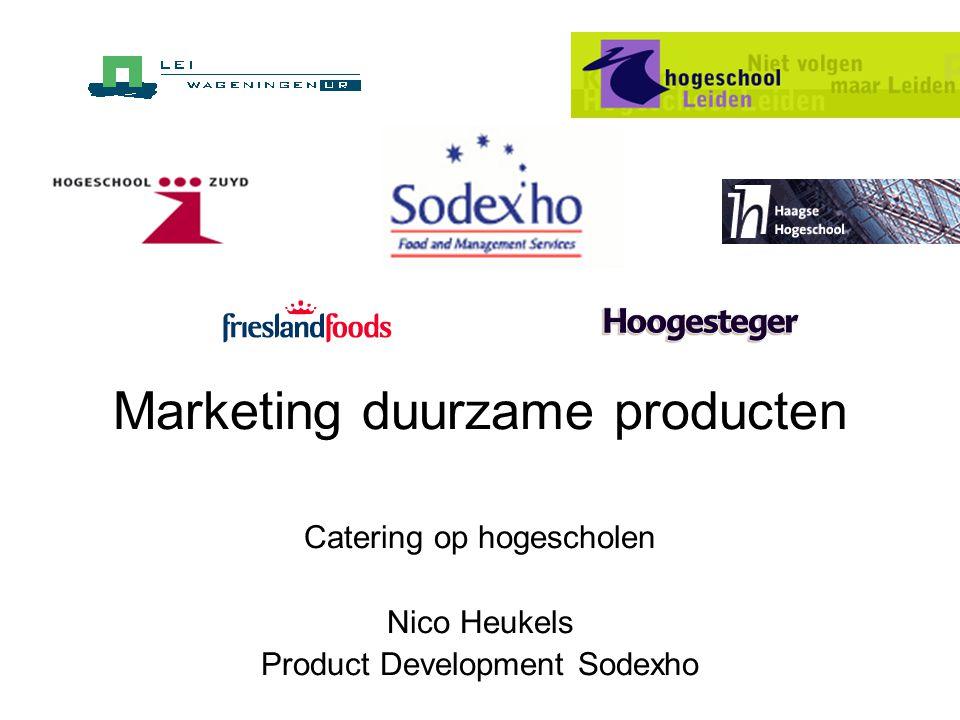 Marketing duurzame producten Catering op hogescholen Nico Heukels Product Development Sodexho