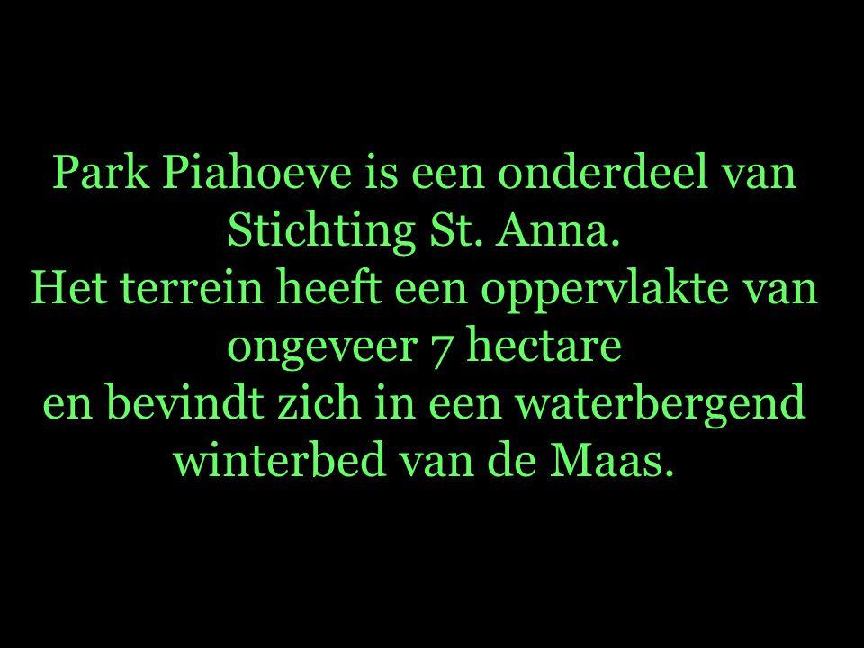 Park Piahoeve is een onderdeel van Stichting St. Anna. Het terrein heeft een oppervlakte van ongeveer 7 hectare en bevindt zich in een waterbergend wi