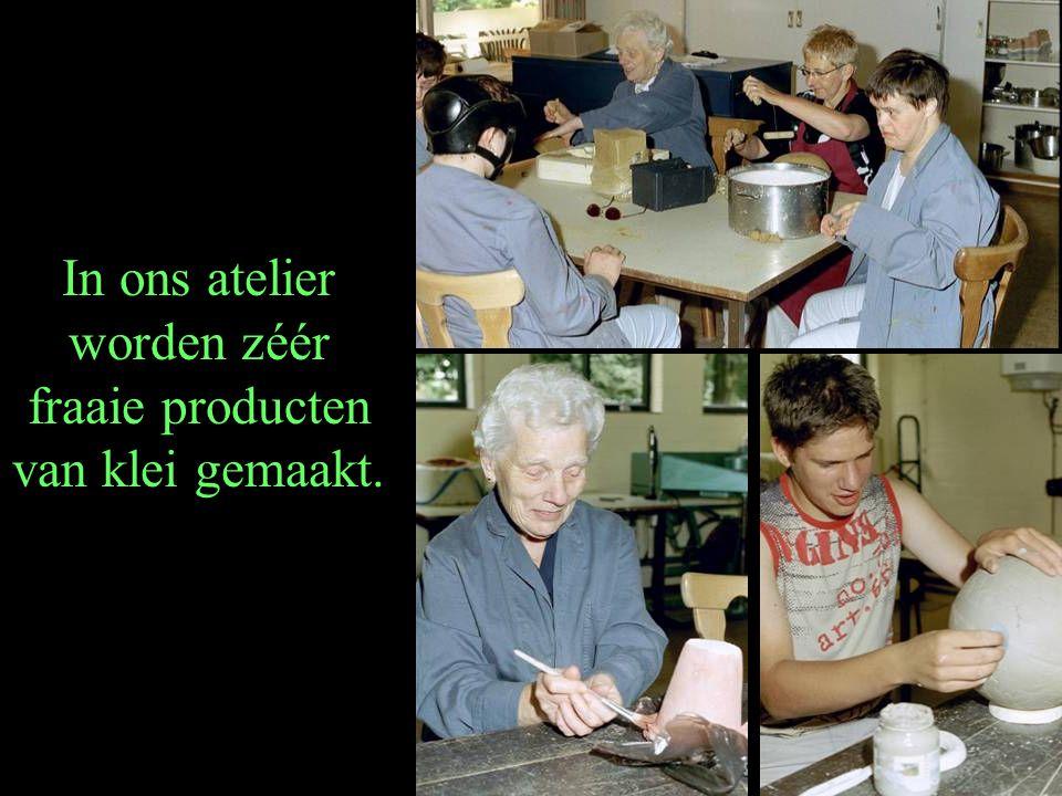 In ons atelier worden zéér fraaie producten van klei gemaakt.