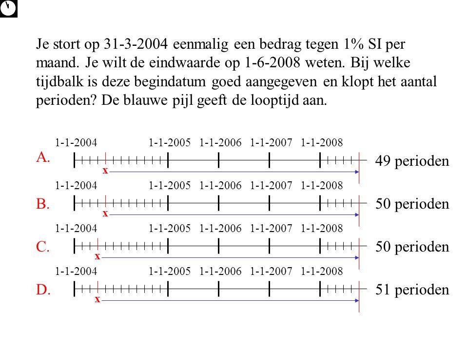 1-1-2004 1-1-2005 1-1-2008 1-1-2006 1-1-2007 1-1-2004 1-1-2005 1-1-2008 1-1-2006 1-1-2007 Je stort op 31-3-2004 eenmalig een bedrag tegen 1% SI per maand.