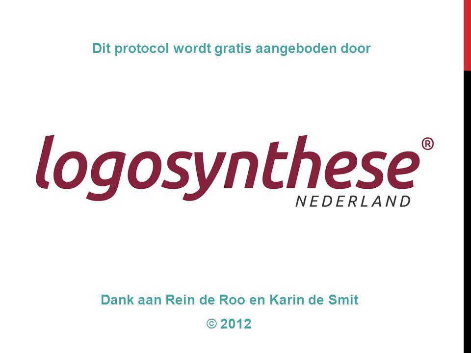 Dank aan Rein de Roo en Karin de Smit © 2012 Dit protocol wordt gratis aangeboden door