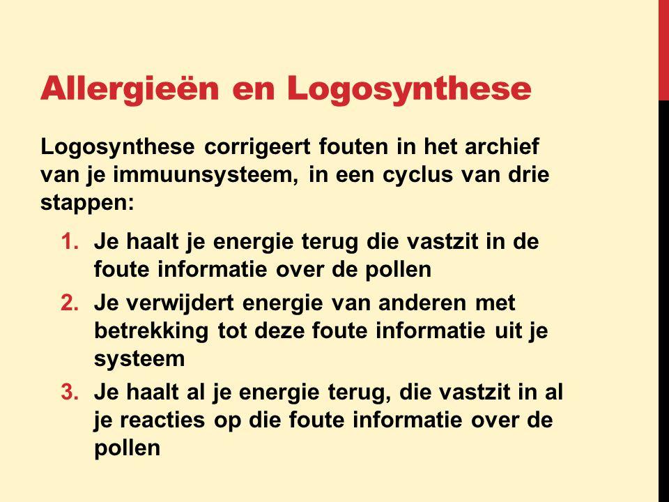 Allergieën en Logosynthese Logosynthese corrigeert fouten in het archief van je immuunsysteem, in een cyclus van drie stappen: 1.Je haalt je energie t