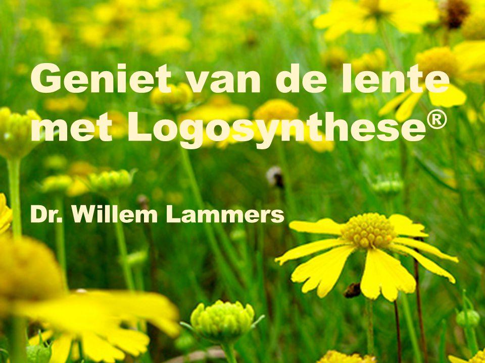©2011, Willem Lammers Geniet van de lente met Logosynthese ® Dr. Willem Lammers