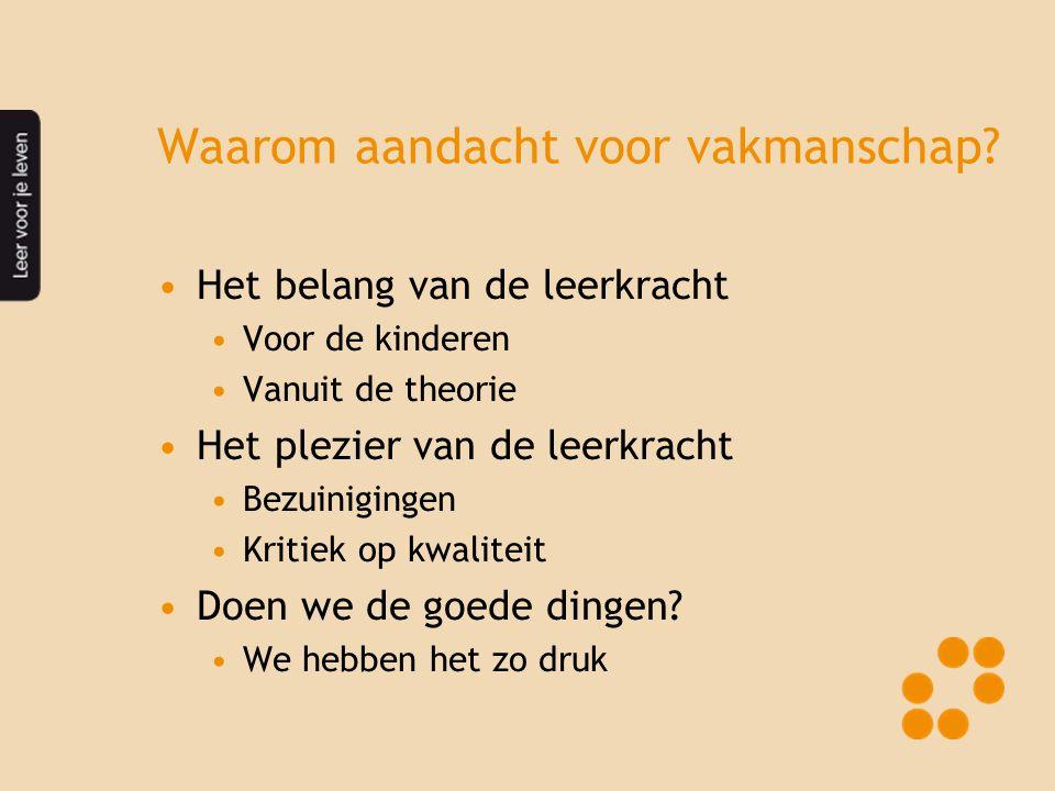 Reflectie als onderdeel van vakmanschap •Theo Thijssen: Doe als hij •Tijd nemen, leren van jezelf •Guus Kuijer: Passie voor je vak.