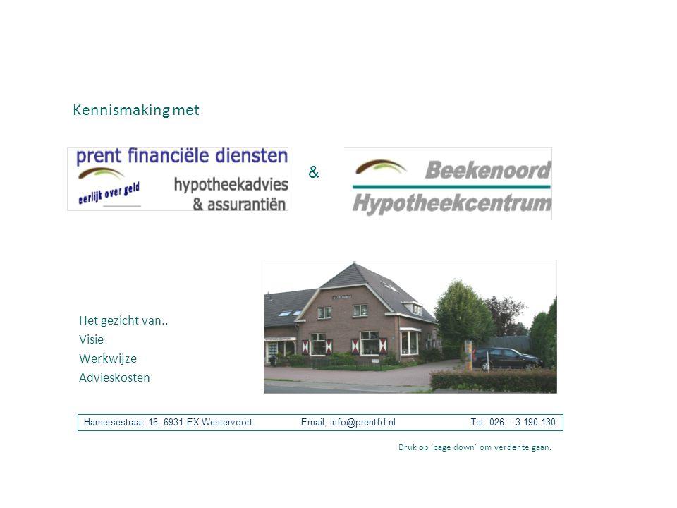 Kennismaking met Het gezicht van.. Visie Werkwijze Advieskosten & Hamersestraat 16, 6931 EX Westervoort. Email; info@prentfd.nl Tel. 026 – 3 190 130 D