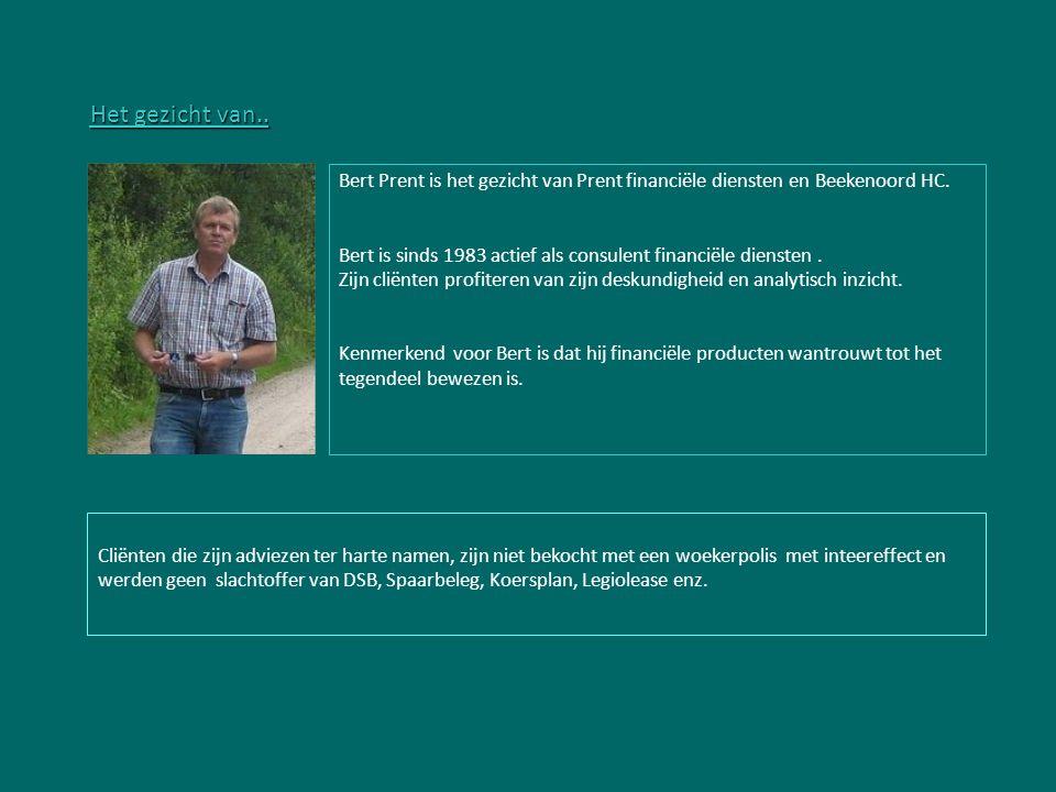 Het gezicht van.. Bert Prent is het gezicht van Prent financiële diensten en Beekenoord HC. Bert is sinds 1983 actief als consulent financiële dienste