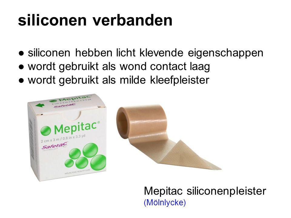 siliconen verbanden ● siliconen hebben licht klevende eigenschappen ● wordt gebruikt als wond contact laag ● wordt gebruikt als milde kleefpleister Mepitac siliconenpleister (Mölnlycke)