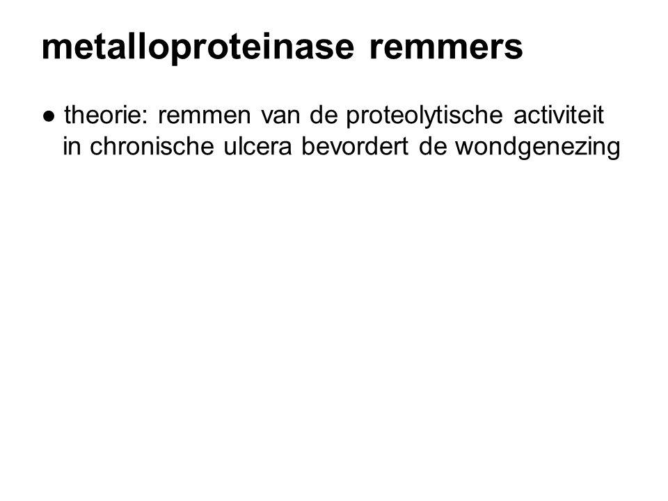 metalloproteinase remmers ● theorie: remmen van de proteolytische activiteit in chronische ulcera bevordert de wondgenezing