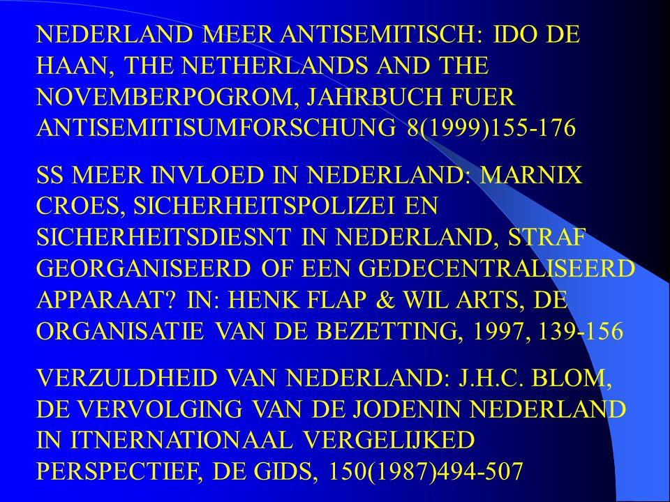 NEDERLAND MEER ANTISEMITISCH: IDO DE HAAN, THE NETHERLANDS AND THE NOVEMBERPOGROM, JAHRBUCH FUER ANTISEMITISUMFORSCHUNG 8(1999)155-176 SS MEER INVLOED