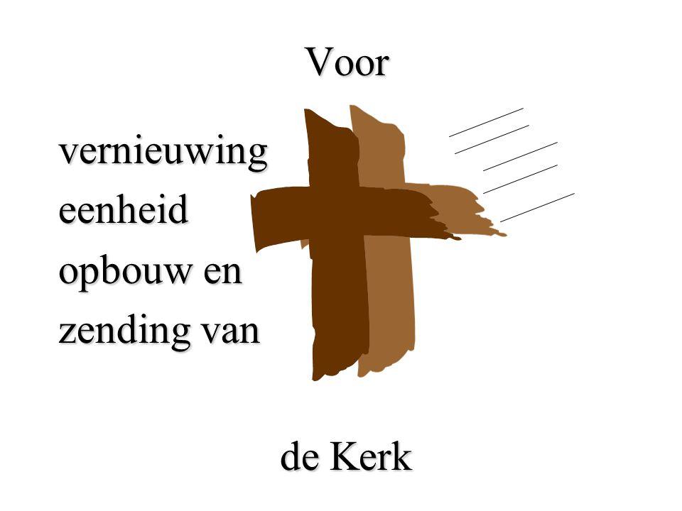 Voor vernieuwingeenheid opbouw en zending van de Kerk