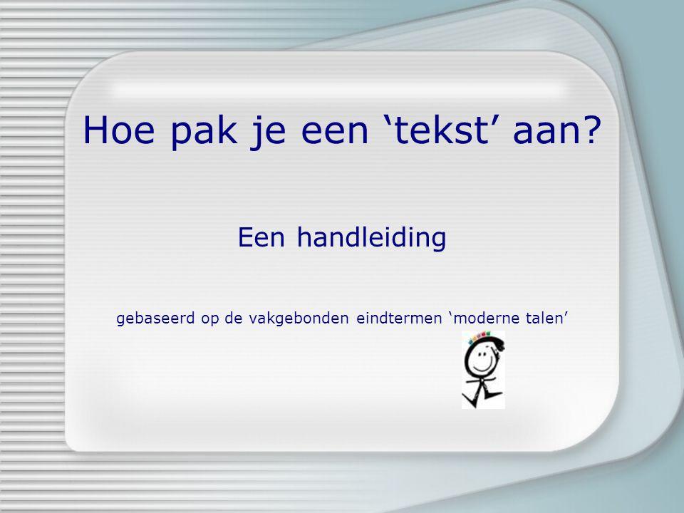 Hoe pak je een 'tekst' aan? Een handleiding gebaseerd op de vakgebonden eindtermen 'moderne talen'