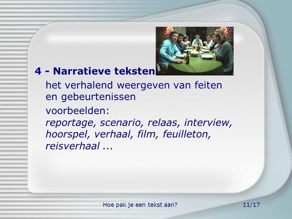 Hoe pak je een tekst aan?11/17 4 - Narratieve teksten het verhalend weergeven van feiten en gebeurtenissen voorbeelden: reportage, scenario, relaas, i