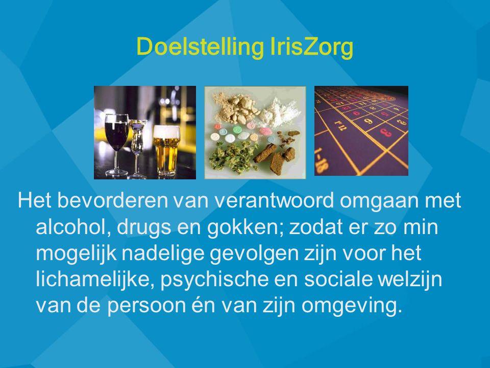 Het bevorderen van verantwoord omgaan met alcohol, drugs en gokken; zodat er zo min mogelijk nadelige gevolgen zijn voor het lichamelijke, psychische en sociale welzijn van de persoon é n van zijn omgeving.