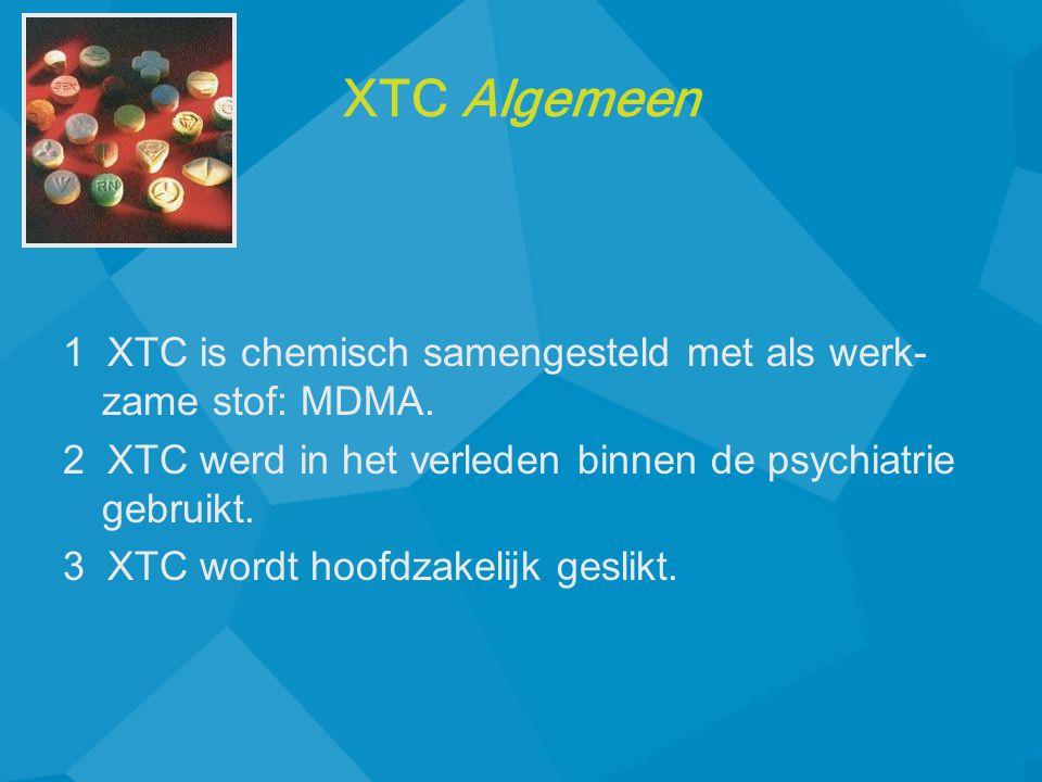 1 XTC is chemisch samengesteld met als werk- zame stof: MDMA. 2 XTC werd in het verleden binnen de psychiatrie gebruikt. 3 XTC wordt hoofdzakelijk ges