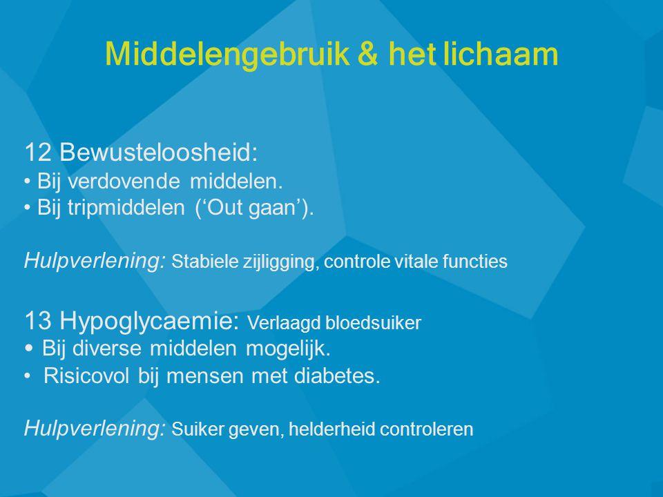 12 Bewusteloosheid: • Bij verdovende middelen. • Bij tripmiddelen ('Out gaan'). Hulpverlening: Stabiele zijligging, controle vitale functies 13 Hypogl