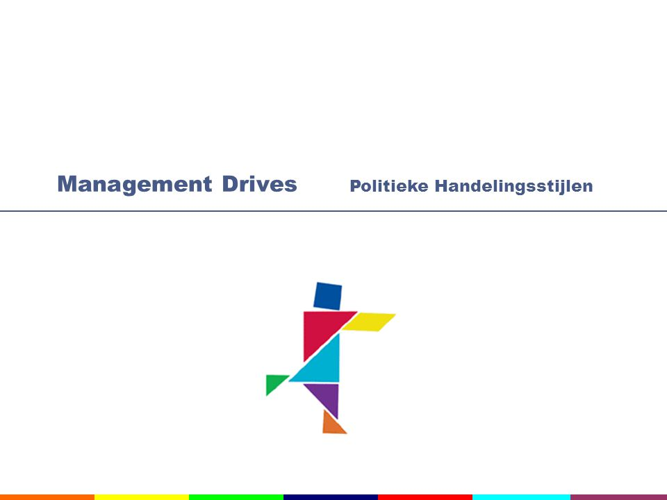 Management Drives Politieke Handelingsstijlen