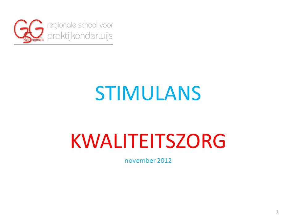 STIMULANS KWALITEITSZORG november 2012 1