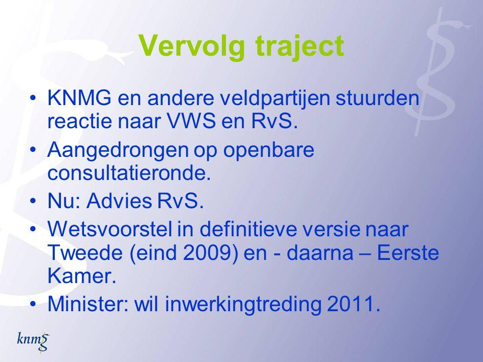 Vervolg traject •KNMG en andere veldpartijen stuurden reactie naar VWS en RvS.