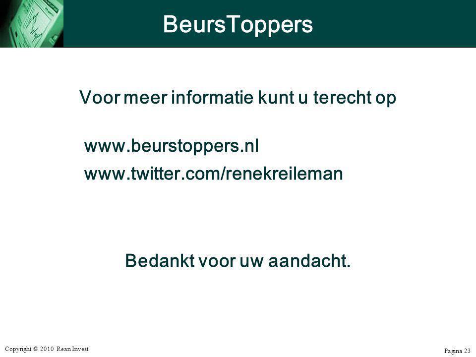 Copyright © 2010 Rean Invest Pagina 23 BeursToppers Voor meer informatie kunt u terecht op www.beurstoppers.nl www.twitter.com/renekreileman Bedankt v