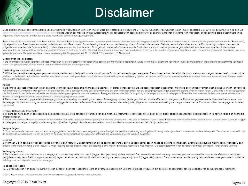 Copyright © 2010 Rean Invest Pagina 24 Disclaimer Deze disclaimer bevat een samenvatting van de Algemene Voorwaarden van Rean Invest. Deze zijn vastge