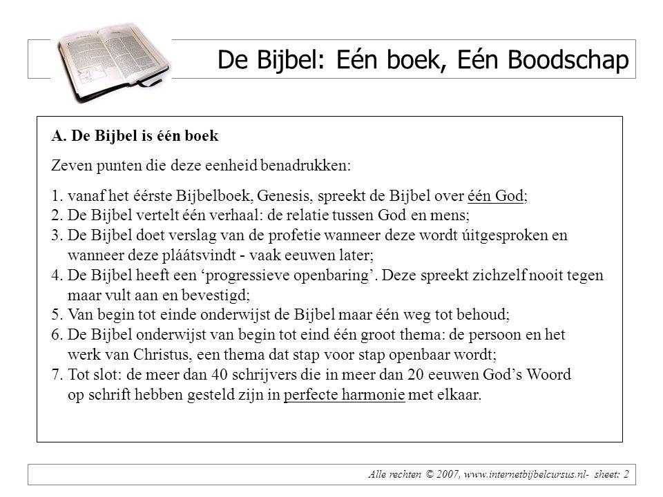 Alle rechten © 2007, www.internetbijbelcursus.nl- sheet: 3 De Bijbel: Eén boek, Eén Boodschap B.