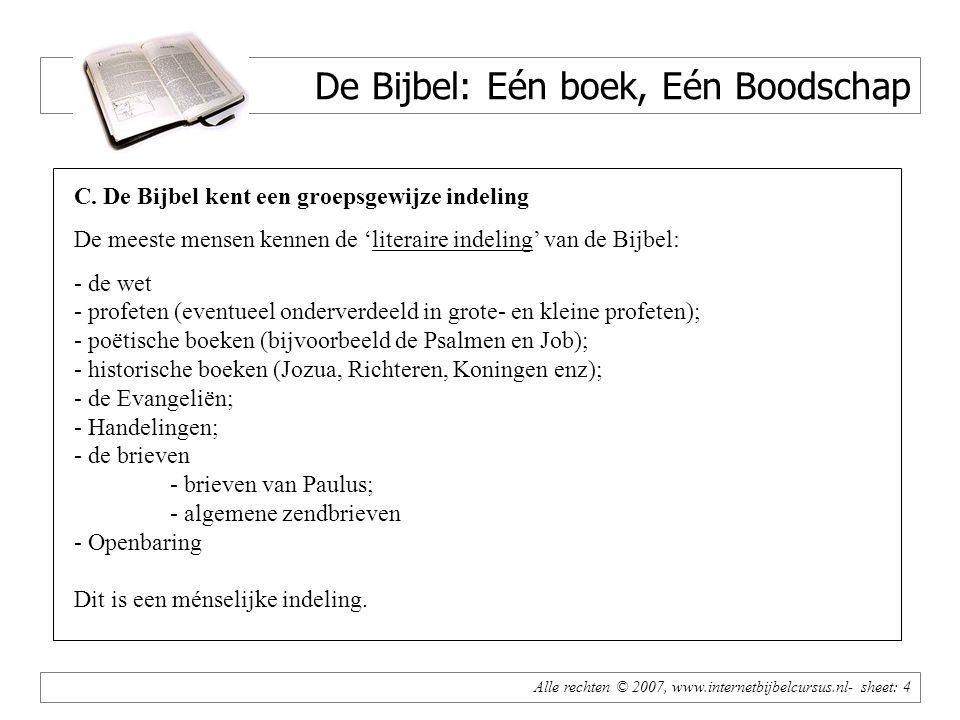 Alle rechten © 2007, www.internetbijbelcursus.nl- sheet: 4 De Bijbel: Eén boek, Eén Boodschap C.