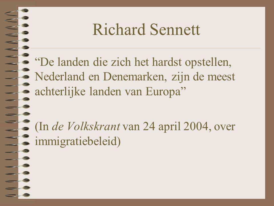 """Richard Sennett """"De landen die zich het hardst opstellen, Nederland en Denemarken, zijn de meest achterlijke landen van Europa"""" (In de Volkskrant van"""