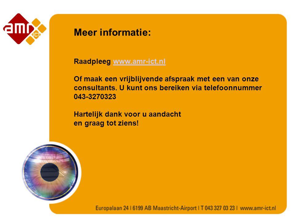 Meer informatie: Raadpleeg www.amr-ict.nlwww.amr-ict.nl Of maak een vrijblijvende afspraak met een van onze consultants.