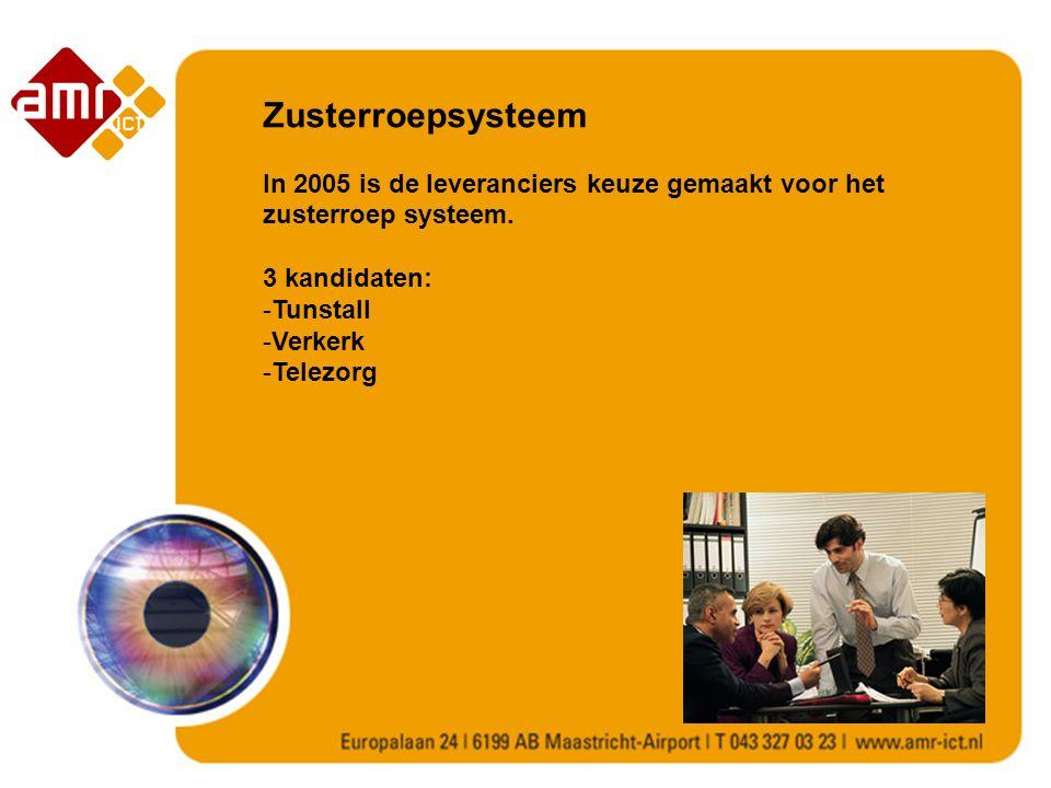 Zusterroepsysteem In 2005 is de leveranciers keuze gemaakt voor het zusterroep systeem.