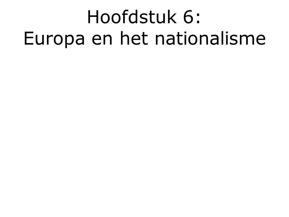 Hoofdstuk 6: Europa en het nationalisme