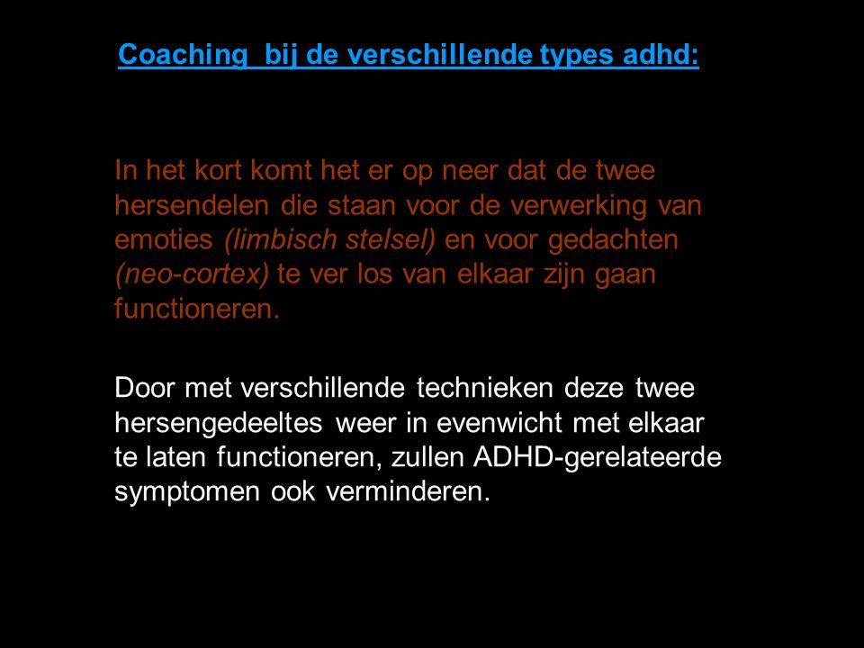 Coaching bij de verschillende types adhd: In het kort komt het er op neer dat de twee hersendelen die staan voor de verwerking van emoties (limbisch s
