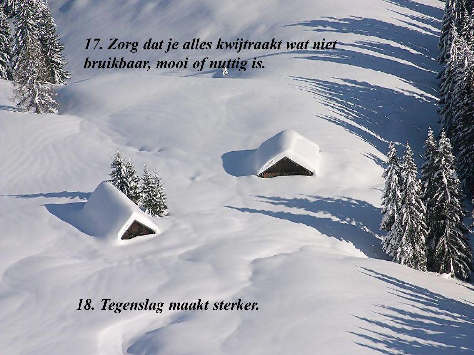 15. Alles kan in een oogwenk veranderen. Maar maak je geen zorgen; God knipoogt niet. 16. Haal diep adem. Het geeft rust.