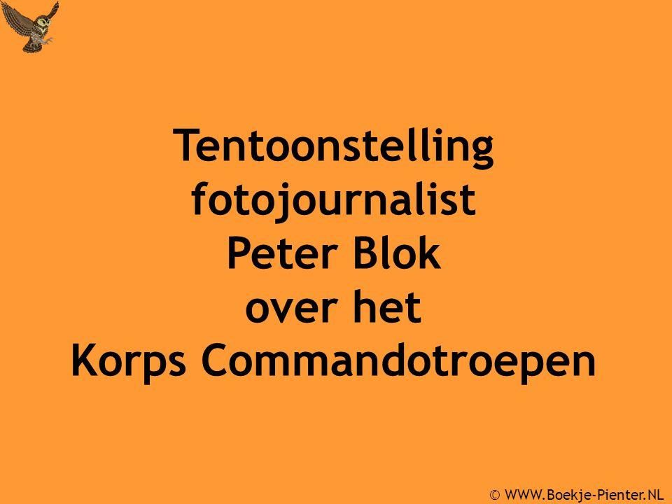 © WWW.Boekje-Pienter.NL Tentoonstelling fotojournalist Peter Blok over het Korps Commandotroepen