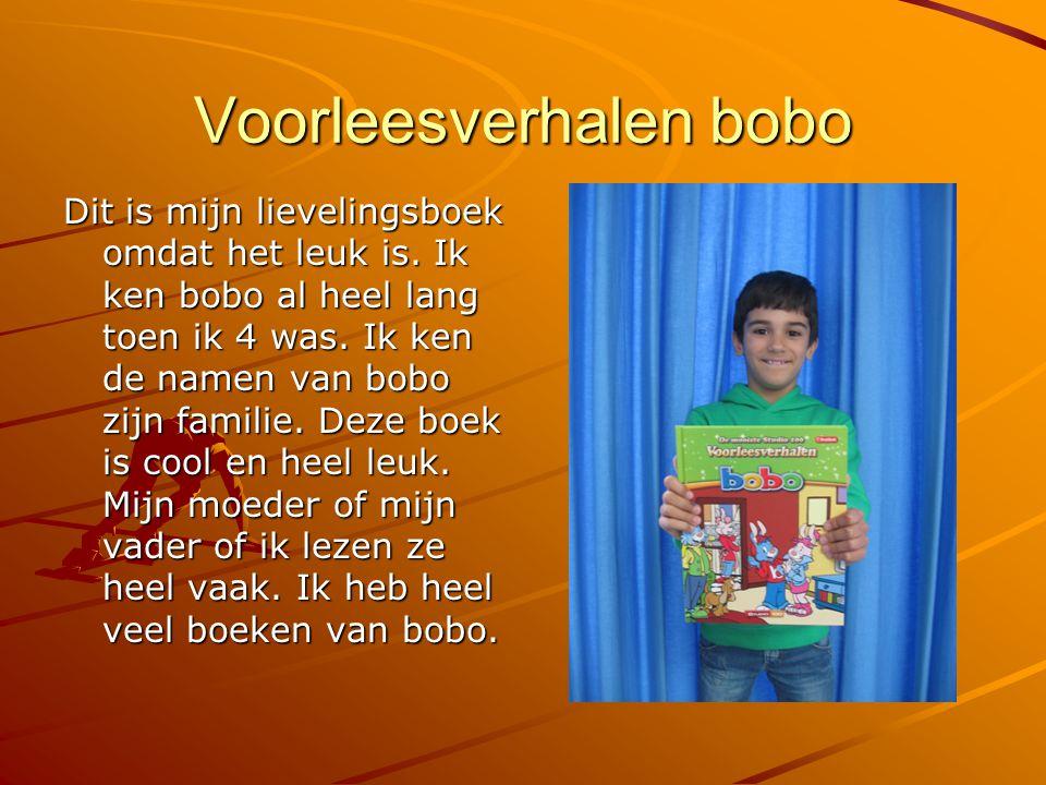 Voorleesverhalen bobo Dit is mijn lievelingsboek omdat het leuk is. Ik ken bobo al heel lang toen ik 4 was. Ik ken de namen van bobo zijn familie. Dez