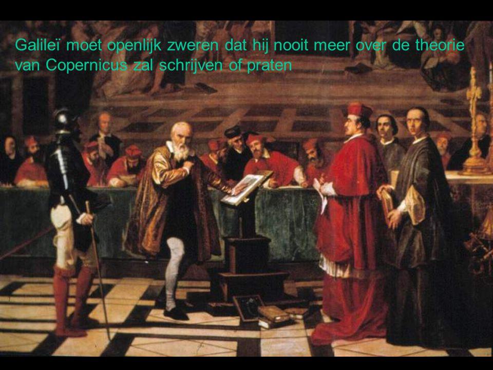 Galileï moet openlijk zweren dat hij nooit meer over de theorie van Copernicus zal schrijven of praten