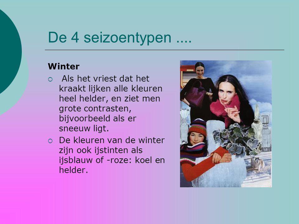 Winter  Als het vriest dat het kraakt lijken alle kleuren heel helder, en ziet men grote contrasten, bijvoorbeeld als er sneeuw ligt.  De kleuren va