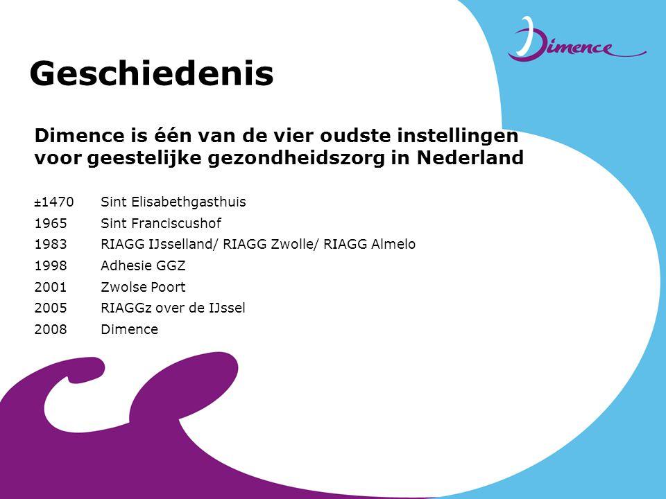 Geschiedenis Dimence is één van de vier oudste instellingen voor geestelijke gezondheidszorg in Nederland ±1470Sint Elisabethgasthuis 1965Sint Francis