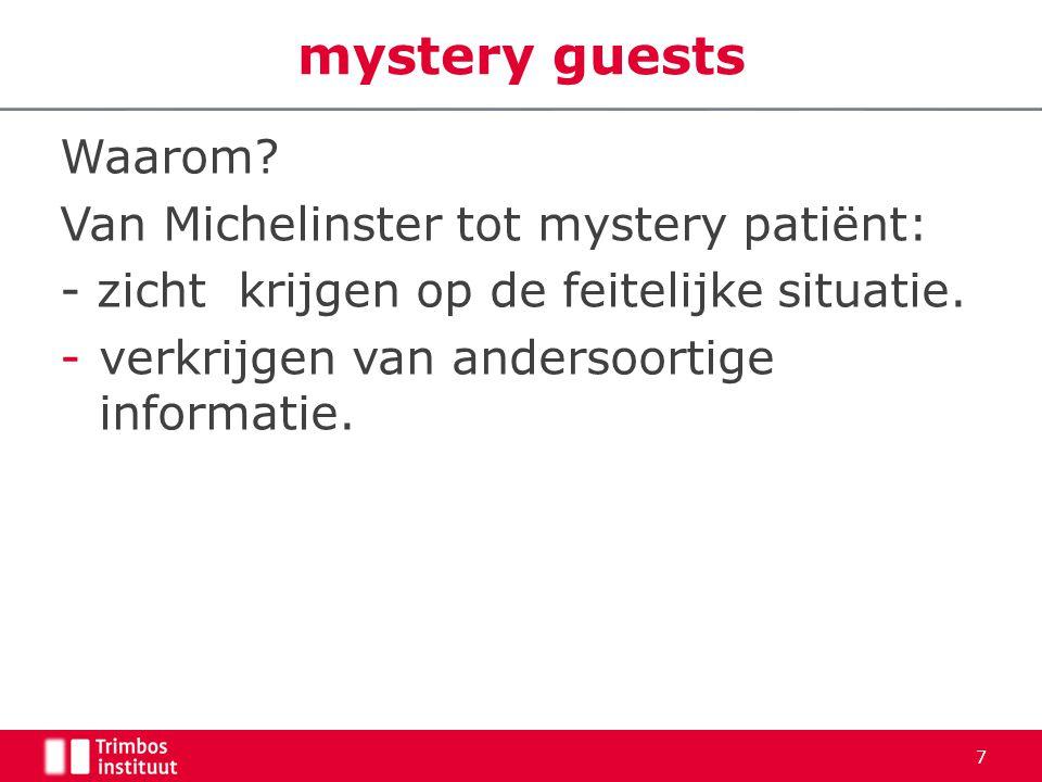 Waarom. Van Michelinster tot mystery patiënt: - zicht krijgen op de feitelijke situatie.
