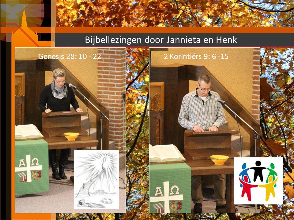 Bijbellezingen door Jannieta en Henk Genesis 28: 10 - 222 Korintiërs 9: 6 -15