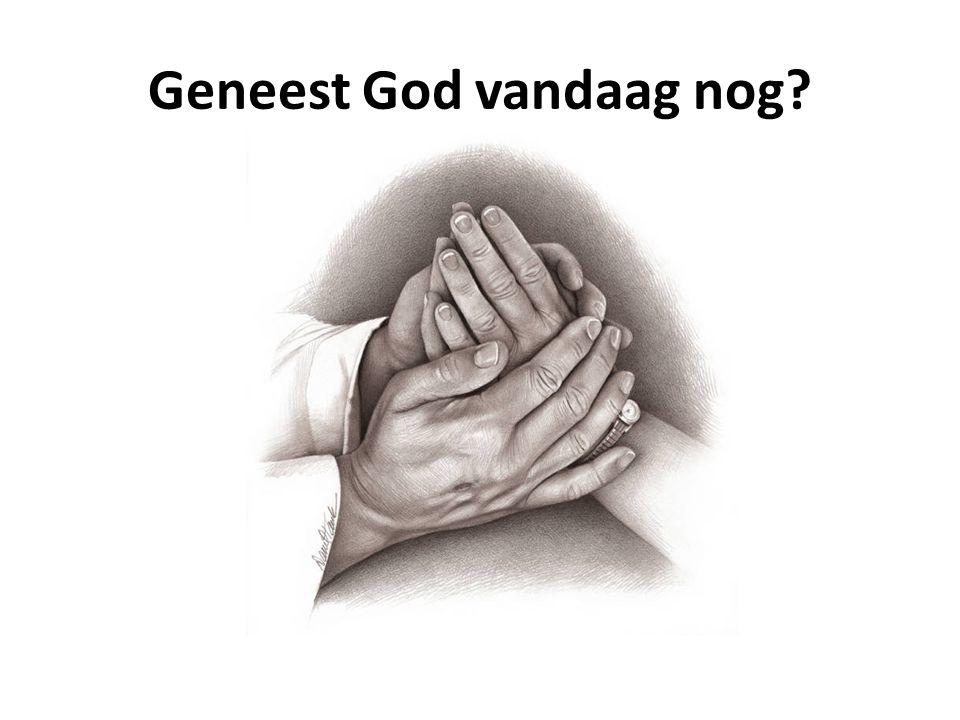 Geneest God vandaag nog?