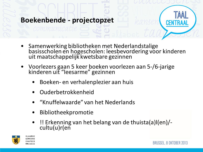 Boekenbende - projectopzet •Samenwerking bibliotheken met Nederlandstalige basisscholen en hogescholen: leesbevordering voor kinderen uit maatschappel