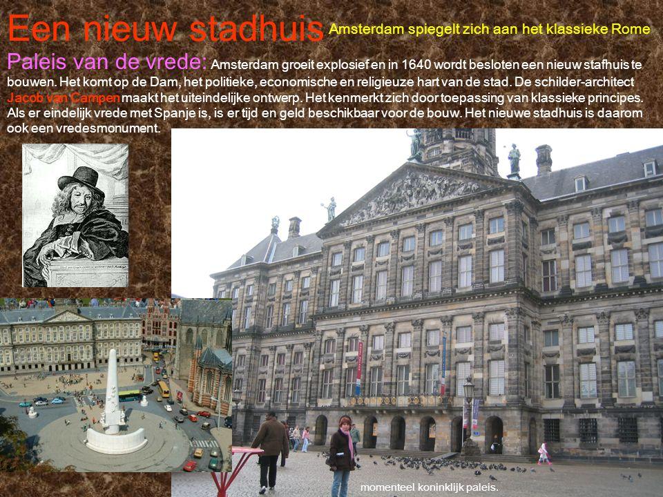 Een nieuw stadhuis Amsterdam spiegelt zich aan het klassieke Rome Paleis van de vrede: Amsterdam groeit explosief en in 1640 wordt besloten een nieuw