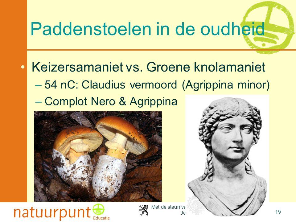 Met de steun van de Vlaamse minister van Cultuur, Jeugd, Sport en Brussel 19 Paddenstoelen in de oudheid •Keizersamaniet vs. Groene knolamaniet –54 nC