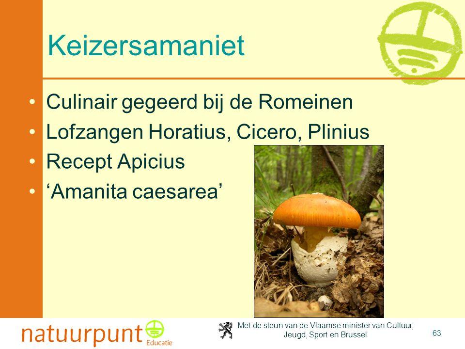 Met de steun van de Vlaamse minister van Cultuur, Jeugd, Sport en Brussel 63 Keizersamaniet •Culinair gegeerd bij de Romeinen •Lofzangen Horatius, Cic