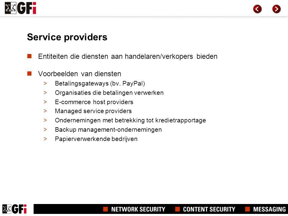 Service providers  Entiteiten die diensten aan handelaren/verkopers bieden  Voorbeelden van diensten >Betalingsgateways (bv.