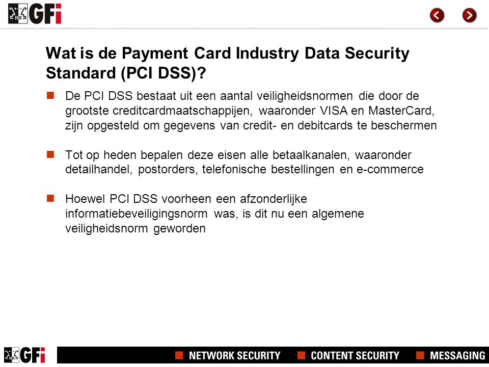 Wat is de Payment Card Industry Data Security Standard (PCI DSS).