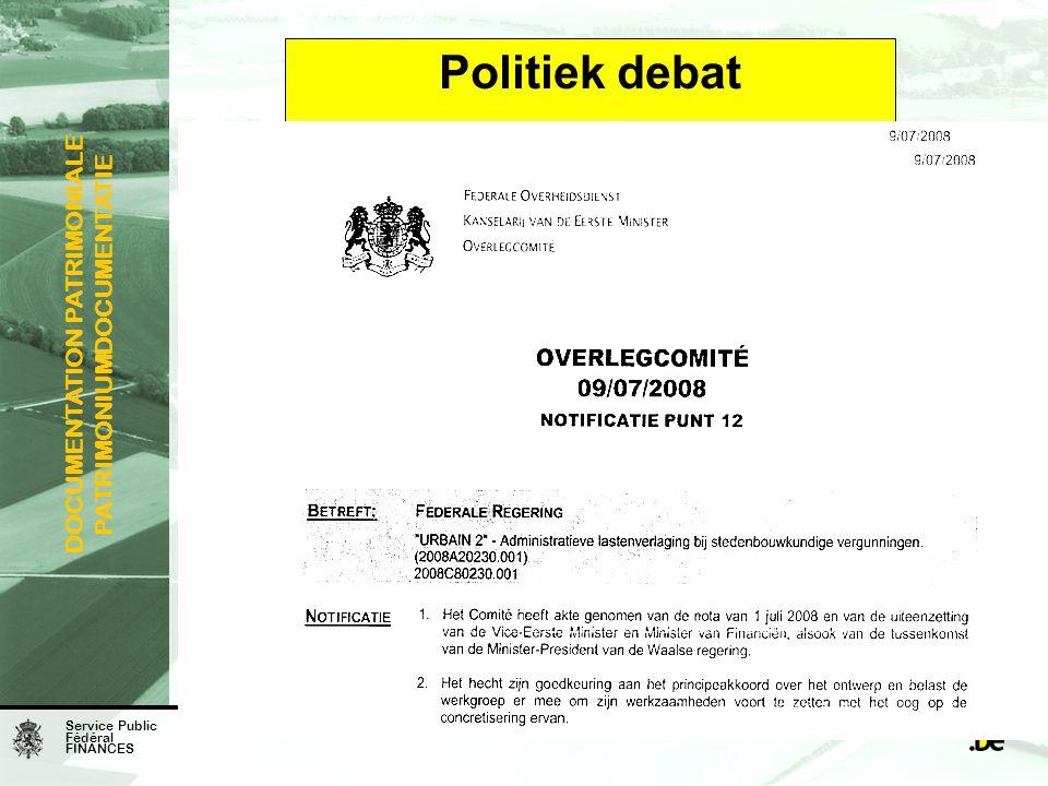 Service Public Fédéral FINANCES DOCUMENTATION PATRIMONIALE PATRIMONIUMDOCUMENTATIE Politiek debat