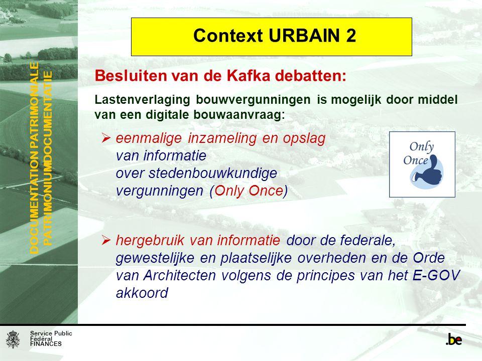Service Public Fédéral FINANCES DOCUMENTATION PATRIMONIALE PATRIMONIUMDOCUMENTATIE Context URBAIN 2 Besluiten van de Kafka debatten: Lastenverlaging b